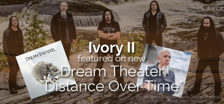 "Jordan Rudess Features Ivory II On New Dream Theater Album: ""Distance Over Time""!"